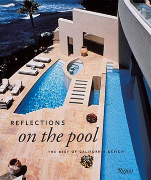 Reflections on the pool california designs for swimming for Pool design book